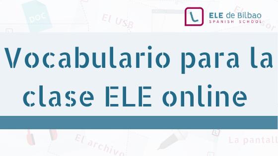 Post con recursos y ejercicios para trabajar el vocabulario de la clase ELE online
